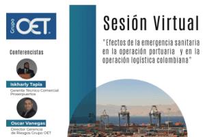 """""""Efectos de la emergencia sanitaria en la operación portuaria y en la operación logística Colombiana"""""""